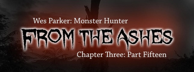 From the Ashes Chapter Three Part Fifteen